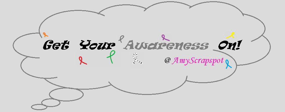 Get Your Awareness On with AmyScrapSpot!