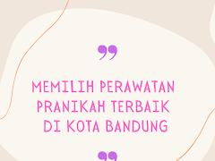 Memilih Perawatan Pranikah Terbaik Di Kota Bandung