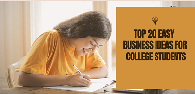Top 20 Easy Business Ideas for College Students || Easy Business Ideas for Students- earningsuite