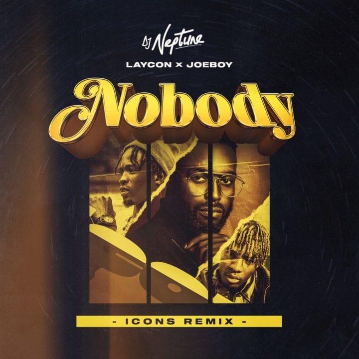 DJ Neptune ft. Joeboy & Laycon - Nobody (Icons Remix) #Arewapublisize