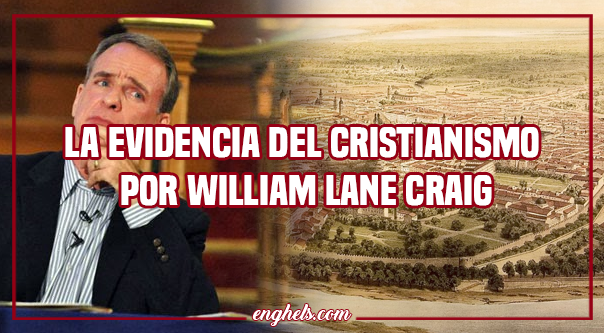 La evidencia del cristianismo por William Lane Craig
