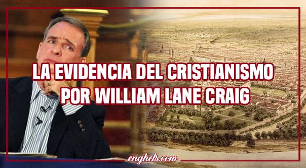 La evidencia del cristianismo por William Lane Craig