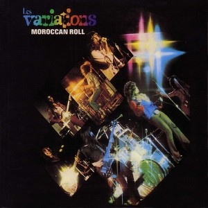 "LES VARIATIONS : ""Moroccan Roll"" 1974"