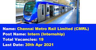 Chennai Metro Rail Recruitment - 19 Intern - Last Date: 30th Apr 2021