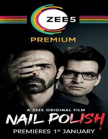 Nail Polish 2021 Hindi Movie 720p HDRip x264 [1GB - 400MB]