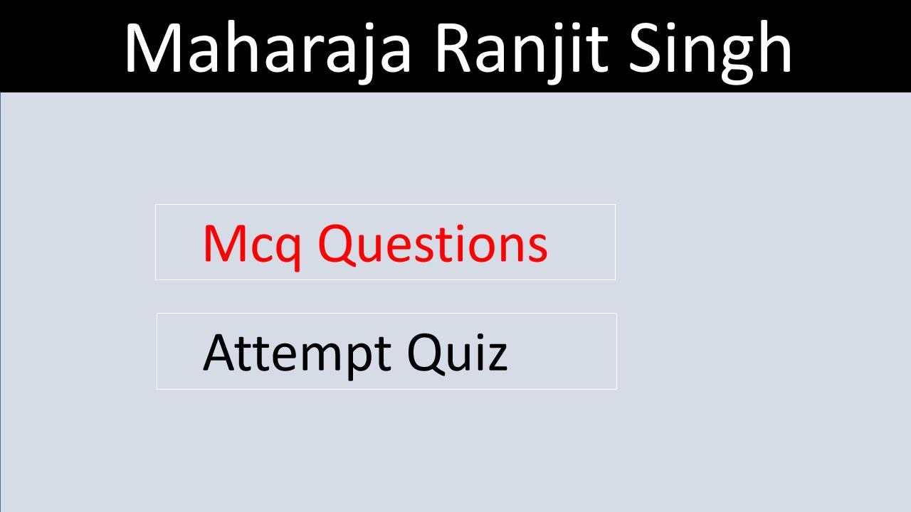 Maharaja Ranjit Singh GK Questions
