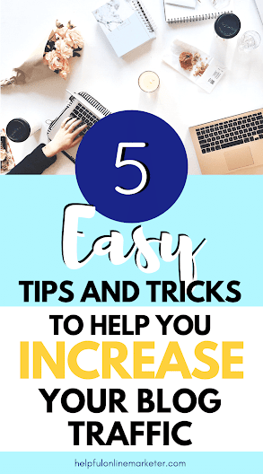5 Easy Tips and Tricks to help you to Increase Your Blog Traffic