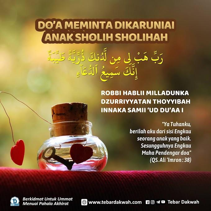 DO'A MEMINTA DIKARUNIAI ANAK SHOLIH SHOLIHAH