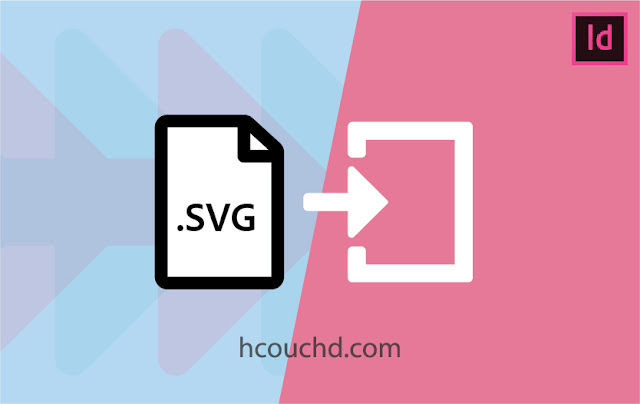 إمكانية استيراد الملفات بتنسيق SVG Indesign