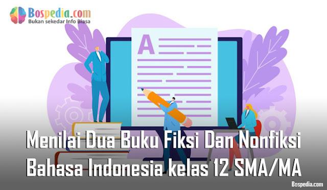 Materi Menilai Dua Buku Fiksi Dan Nonfiksi Mapel Bahasa Indonesia kelas 12 SMA/MA