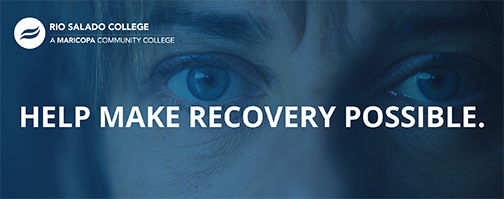 close up image of a woman's face staring at camera.  Text: Help Make Recovery Possible. Rio Salado College logo.