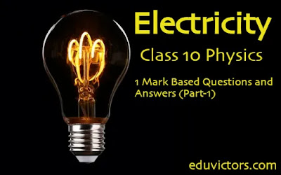 CBSE Class 10 Physics - Electricity (1 Mark Based Questions and Answers) Part-1 (#class10Science)(#class10Physics)(#eduvictors)(#cbse2021)
