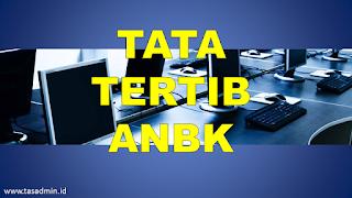 Tata Tertib ANBK
