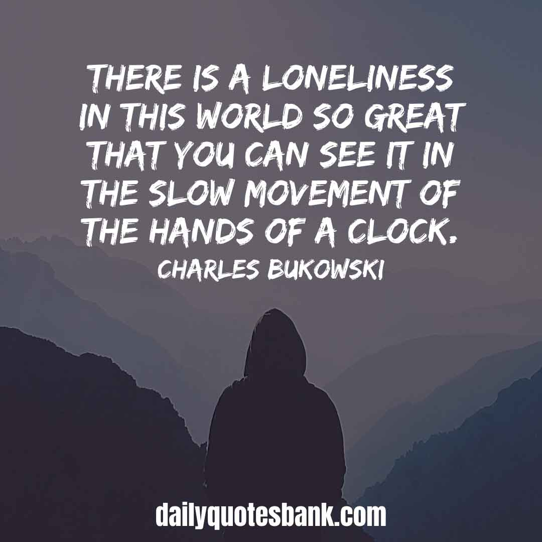 Charles Bukowski Quotes On Intelligent, Life, Love, Writing
