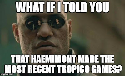 What if I told you that Haemimont made the most recent Tropico Games?