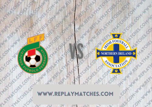 Lithuania vs Northern Ireland -Highlights 02 September 2021