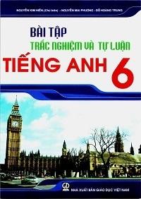 Bài Tập Trắc Nghiệm Và Tự Luận Tiếng Anh 6 - Nguyễn Kim Hiền