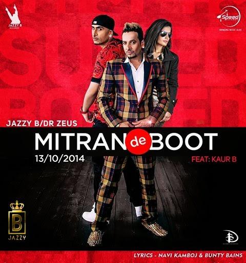 Karachi Di Mp3: Jazzy B MITRAN DE BOOT Mp3 Song Download