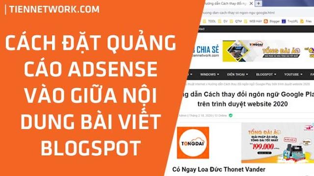 Hướng dẫn cách đặt quảng cáo Adsense vào vị trí bất kỳ trong bài viết Blogspot 2020