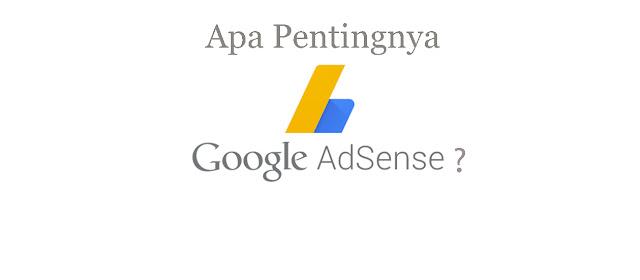 Apa Pentingnya AdSense ?
