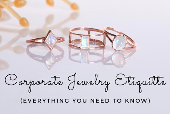 Corporate Jewelry Etiquette - 5 Tips To Shine At Work