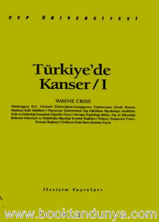 Wayne Criss - Türkiye'de Kanser 1. Cilt  (Cep Üniversitesi Dizisi - 120)