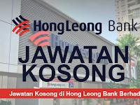 PERMOHONAN JAWATAN KOSONG DI HONG LEONG BANK BERHAD