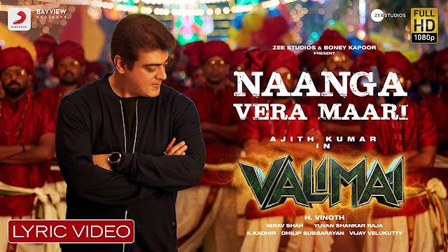 Naanga Vera Maari Lyrics – Valimai | Yuvan Shankar Raja & Anurag Kulkarni