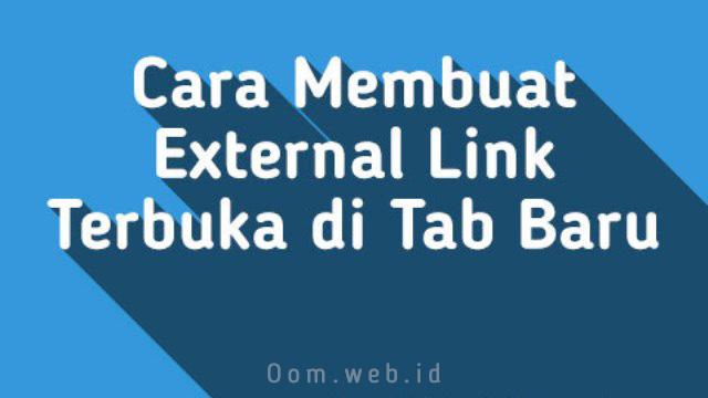Cara Membuat Eksternal link Terbuka di New Tab