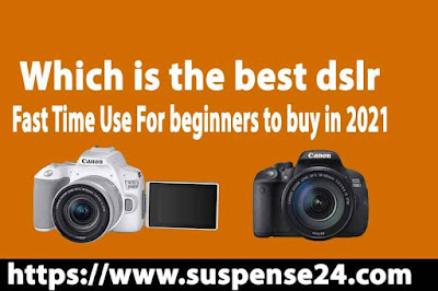 Which is the best dslr for beginners to buy in 2021