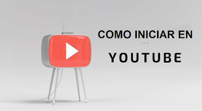 Todo lo que necesitas saber para empezar en YouTube