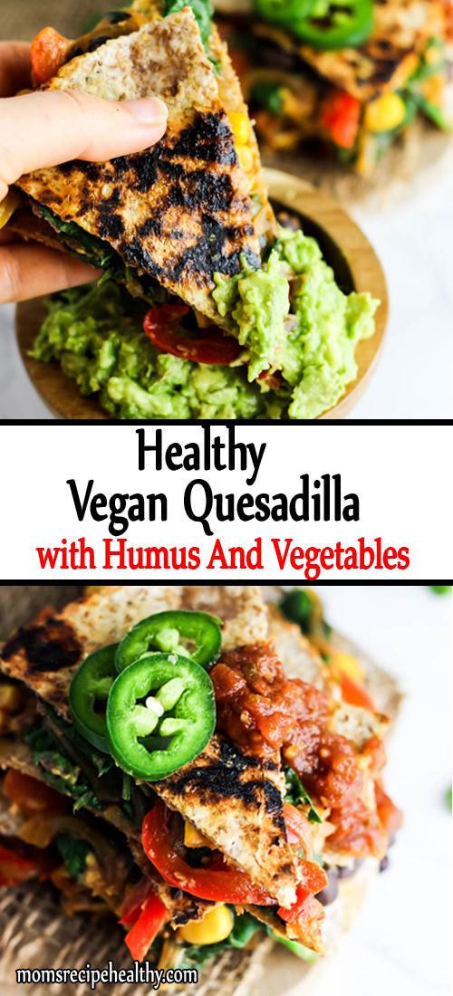 Healthy Vegan Quesadillas With Hummus And Vegetables [Vidieo]