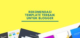 rekomendasi templet terbaik untuk blogspot