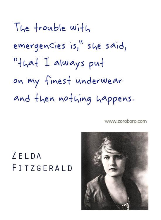 Zelda Fitzgerald Quotes. Zelda Fitzgerald Love Quotes, Zelda Fitzgerald Life Quotes, Zelda Fitzgerald Poems Quotes, Zelda Fitzgerald Poets Quotes. Zelda Fitzgerald
