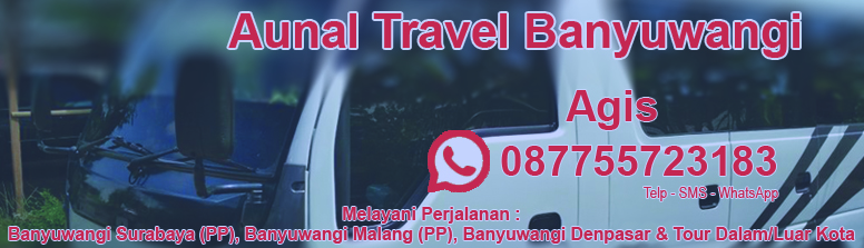 Aunal Travel Perjalanan Banyuwangi