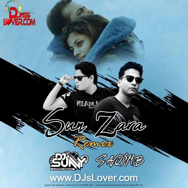 Sun Zara Remix DJ Sunny x DJ Saquib EXTD