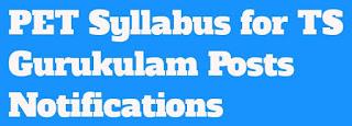 PET Syllabus For TS Gurukulam Paper 1@2 Posts Notifications