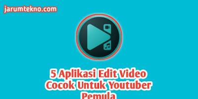 5 Aplikasi Edit Video Cocok Untuk Youtuber Pemula