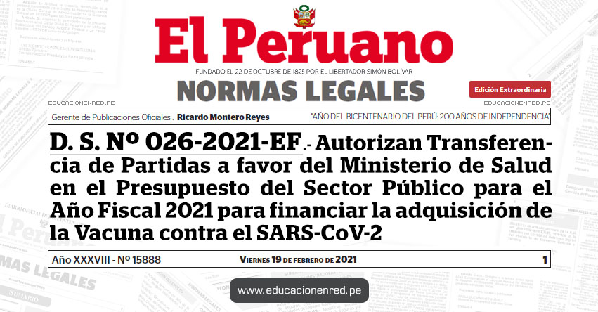 D. S. Nº 026-2021-EF.- Autorizan Transferencia de Partidas a favor del Ministerio de Salud en el Presupuesto del Sector Público para el Año Fiscal 2021 para financiar la adquisición de la Vacuna contra el SARS-CoV-2