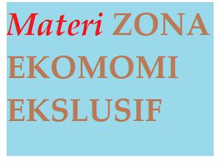Materi IPS Kelas 6 Zona Ekonomi Eksklusif (ZEE)
