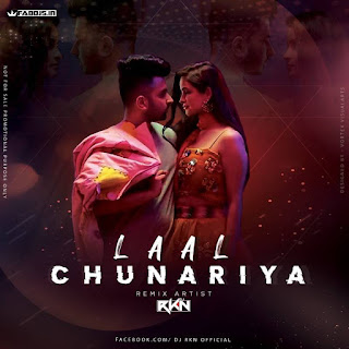LAAL CHUNARIYA REMIX DJ RKN