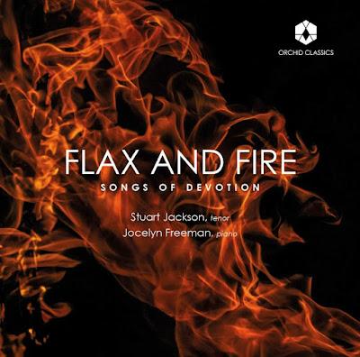 Flax and Fire, songs by Britten, Wolf, Liszt, Schumann, Browne; Stuart Jackson, Benjamin Britten; Orchid Classics