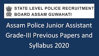Assam Police/SLPRB Junior Assistant Grade-III Previous Question Papers and Syllabus 2020