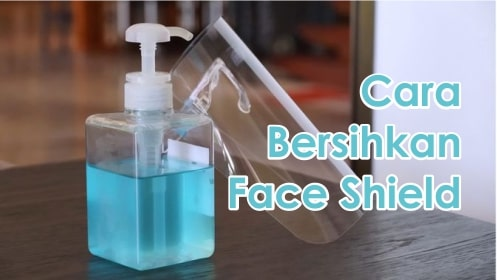 Cara Bersihkan Face Shield Yang Benar