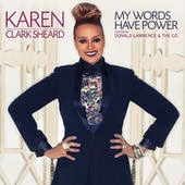 Karen Clark Sheard Featuring Donald Lawrence & Company My Words Have Power Lyrics