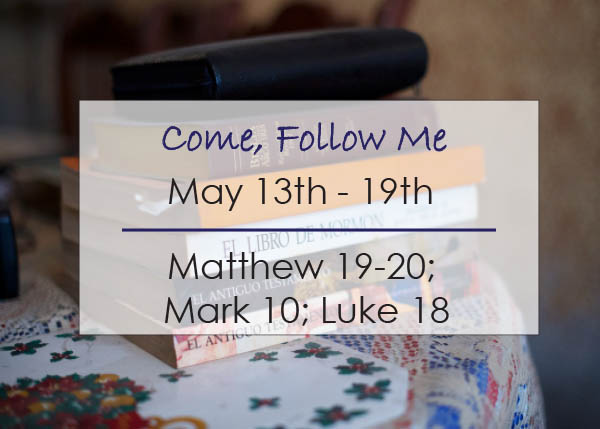 Come, Follow Me New Testament Individual and Family Study Reminder May 13-19