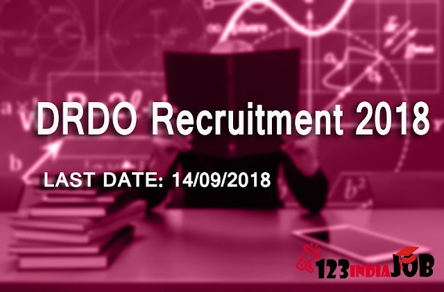 DRDO recruitment 2018: last date 14/09/2018 [150 post]