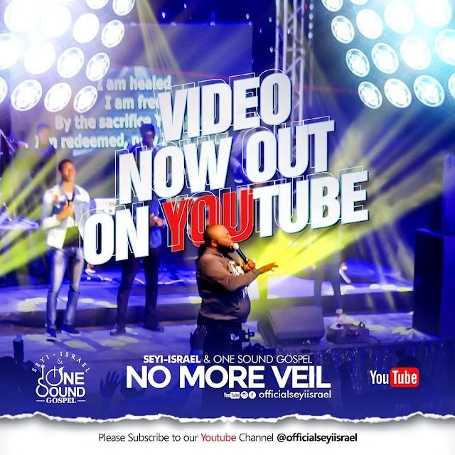 "NEW VIDEO: Seyi Israel & One Sound Gospel ""NO MORE VEIL"" | @IamSeyiIsrael"