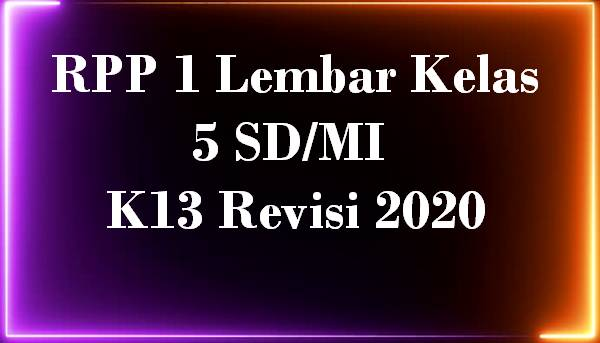 RPP 1 Lembar Kelas 5 SD/MI K13 Revisi 2020