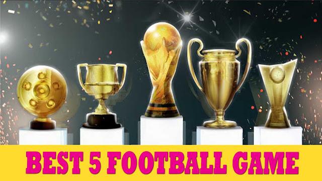 ভালো ফুটবল গেম, নতুন ৫টি ফুটবল গেম ডাউনলোড 2020